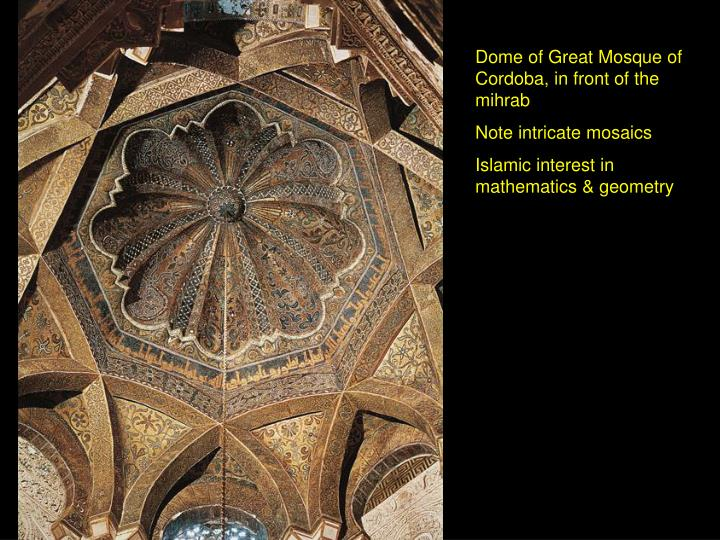 Dome of Great Mosque of Cordoba, in front of the mihrab