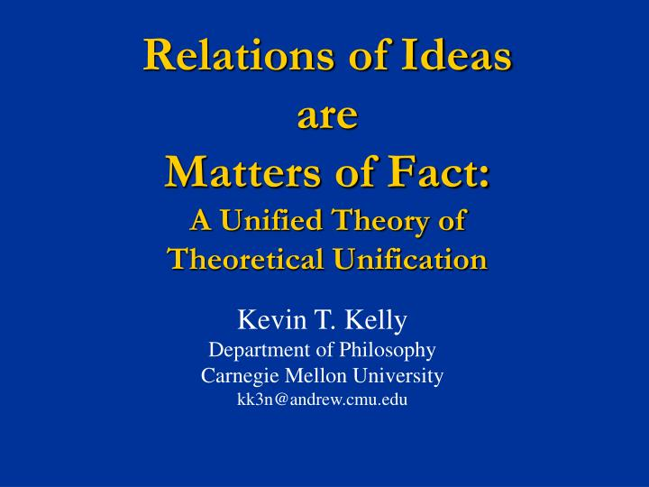 relations of ideas are matters of fact a unified theory of theoretical unification n.