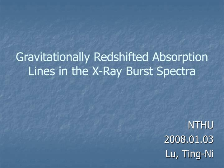 gravitationally redshifted absorption lines in the x ray burst spectra n.