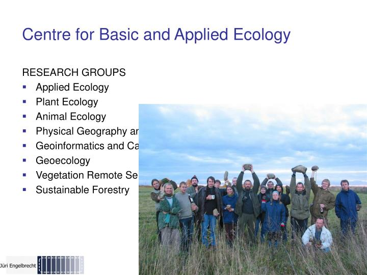 Centre for Basic and Applied Ecology