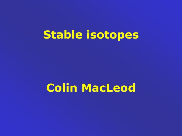 stable isotopes colin macleod n.