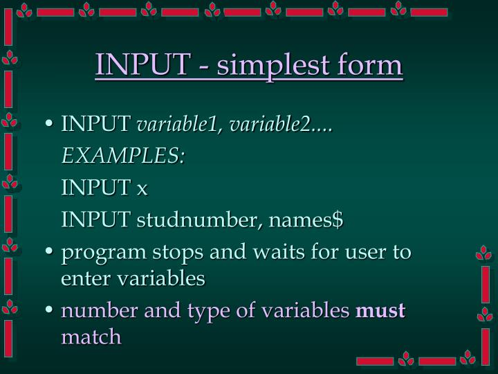 INPUT - simplest form