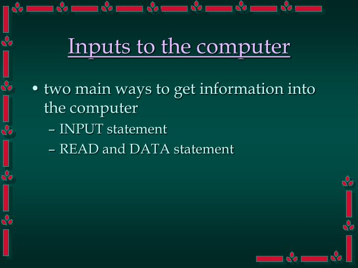 Inputs to the computer