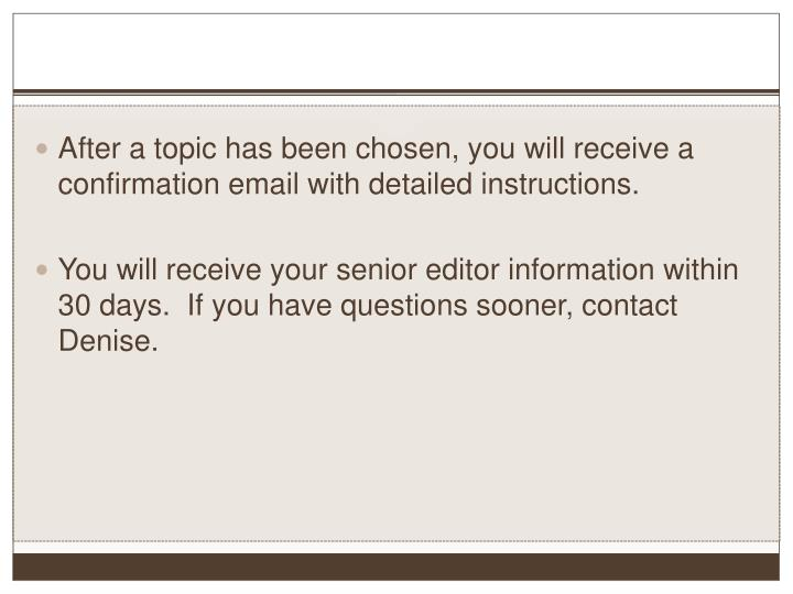 After a topic has been chosen, you will receive a confirmation email with detailed instructions.