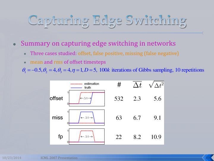 Capturing Edge Switching