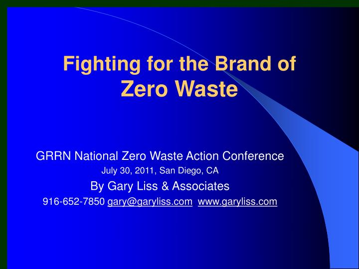 fighting for the brand of zero waste n.