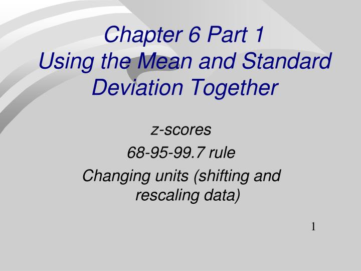 chapter 6 part 1 using the mean and standard deviation together n.