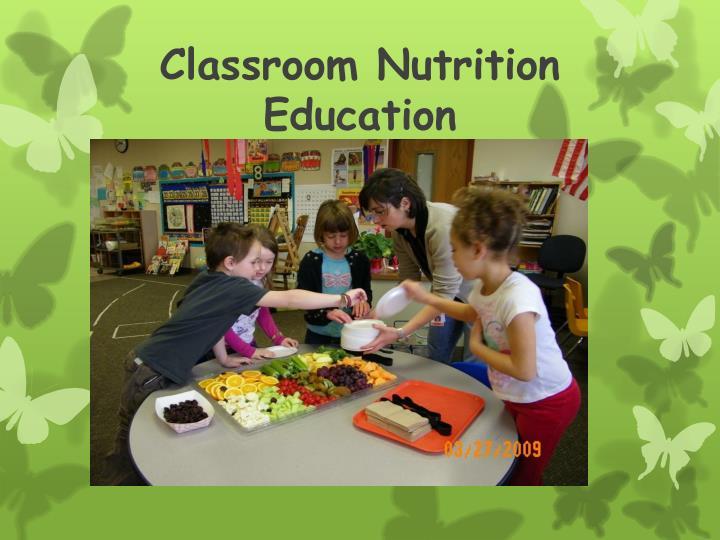 Classroom Nutrition Education