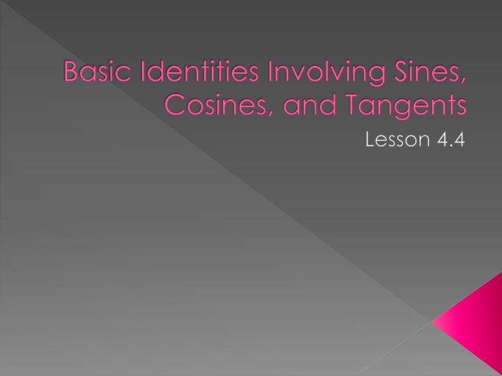 basic identities involving sines cosines and tangents n.
