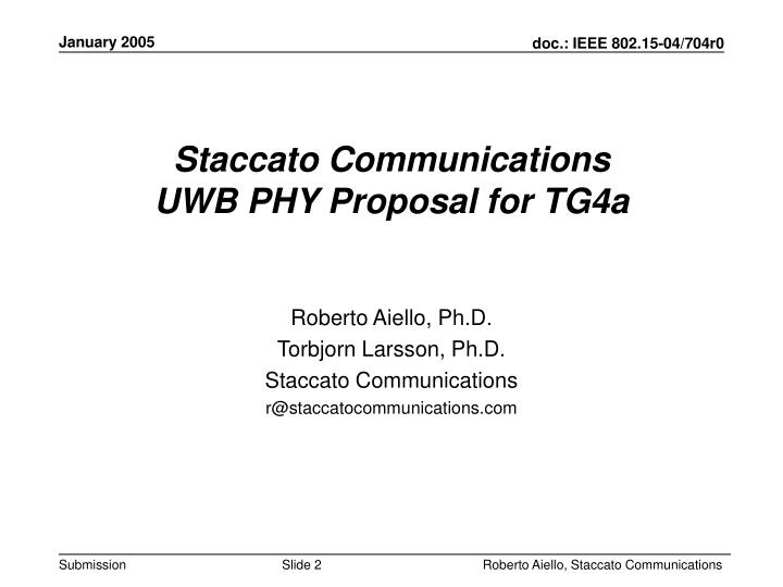Staccato communications uwb phy proposal for tg4a
