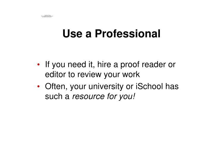 Use a Professional
