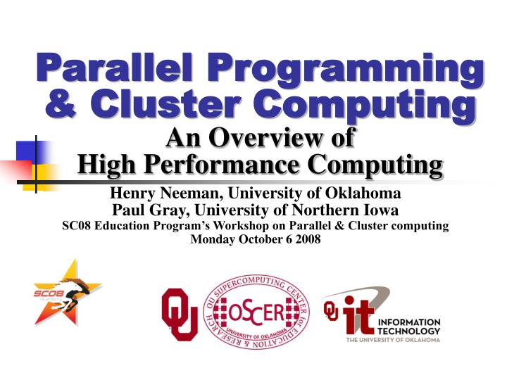 Parallel programming cluster computing an overview of high performance computing