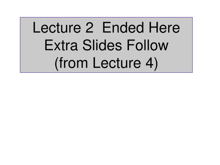Lecture 2  Ended Here
