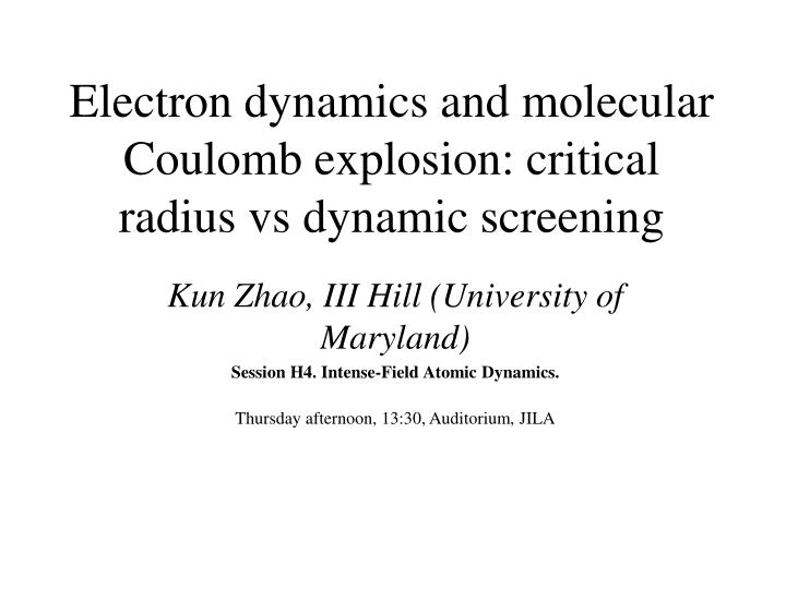 electron dynamics and molecular coulomb explosion critical radius vs dynamic screening n.