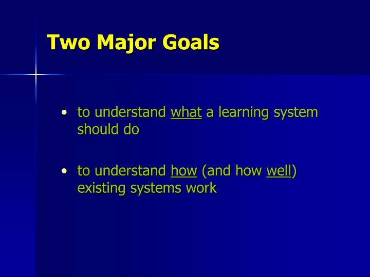 Two Major Goals