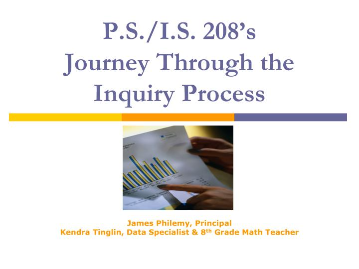 p s i s 208 s journey through the inquiry process n.