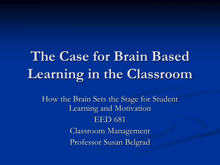 the case for brain based learning in the classroom n.