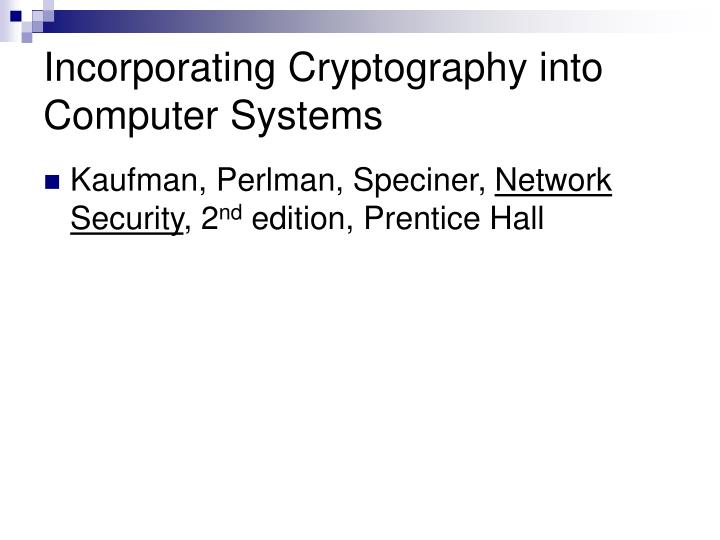 Incorporating Cryptography into Computer Systems