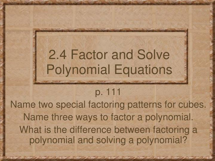 2 4 factor and solve polynomial equations n.
