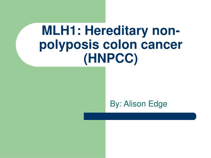 mlh1 hereditary non polyposis colon cancer hnpcc n.