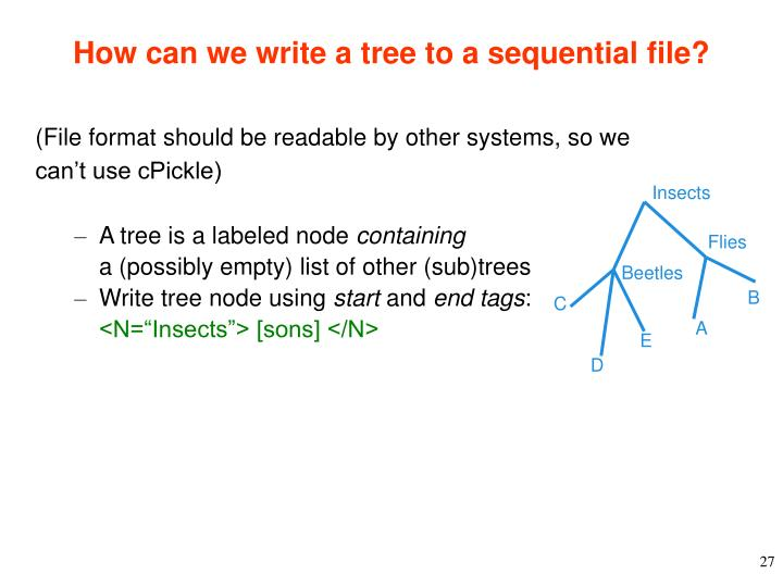 How can we write a tree to a sequential file?