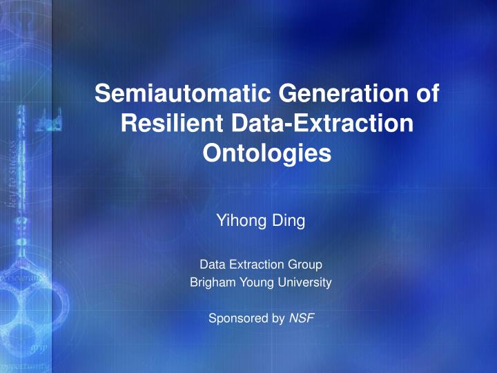 semiautomatic generation of resilient data extraction ontologies n.