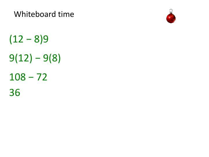 Whiteboard time