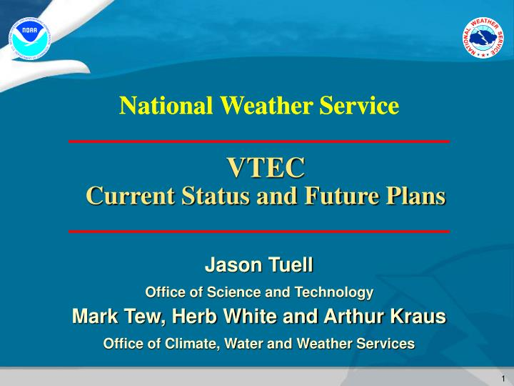 vtec current status and future plans n.