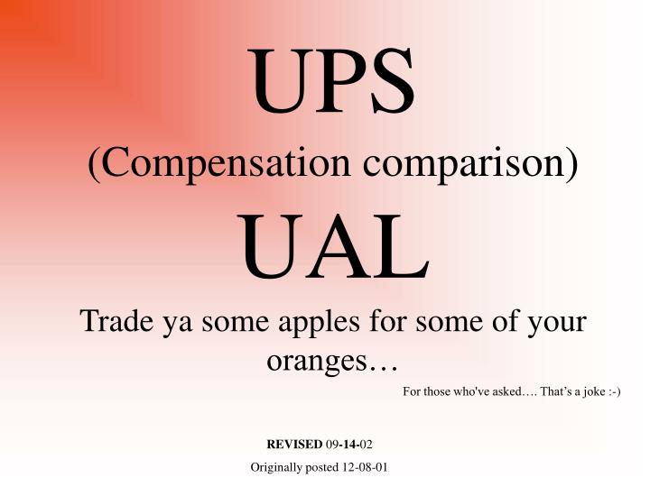 ups compensation comparison ual trade ya some apples for some of your oranges n.