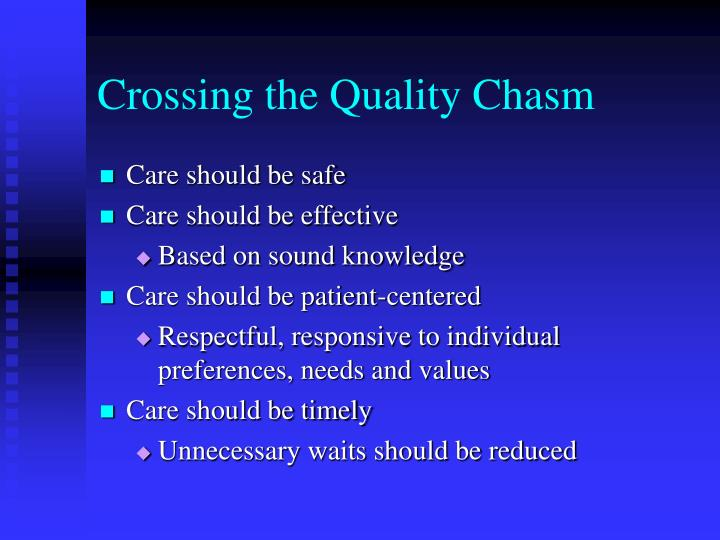 Crossing the Quality Chasm
