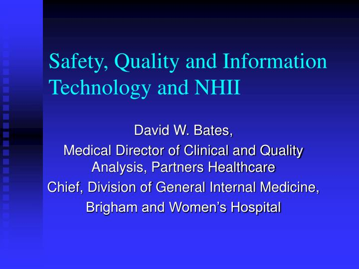 Safety quality and information technology and nhii