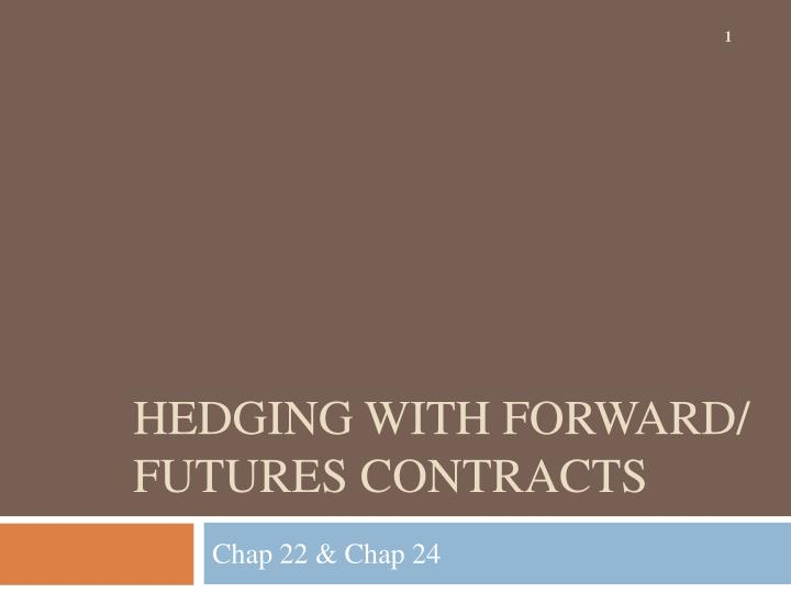 hedging with f orward futures contracts n.