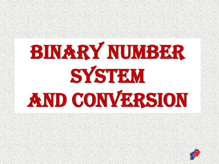 Binary number system powerpoint