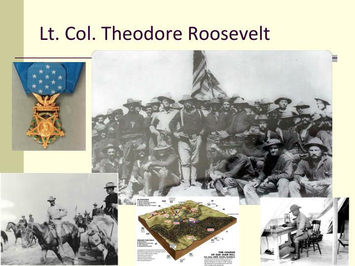 Lt. Col. Theodore Roosevelt
