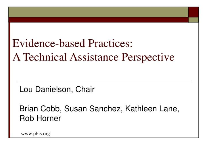 evidence based practices a technical assistance perspective n.