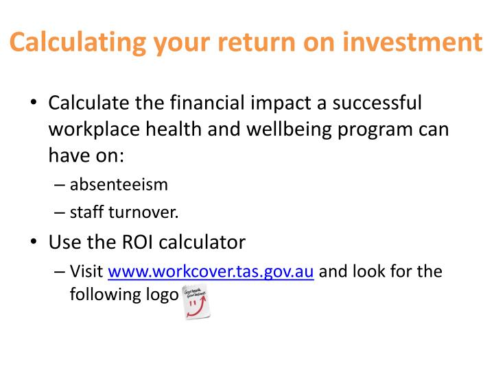 Calculating your return on investment