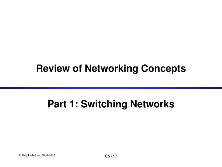 review of networking concepts part 1 switching networks n.