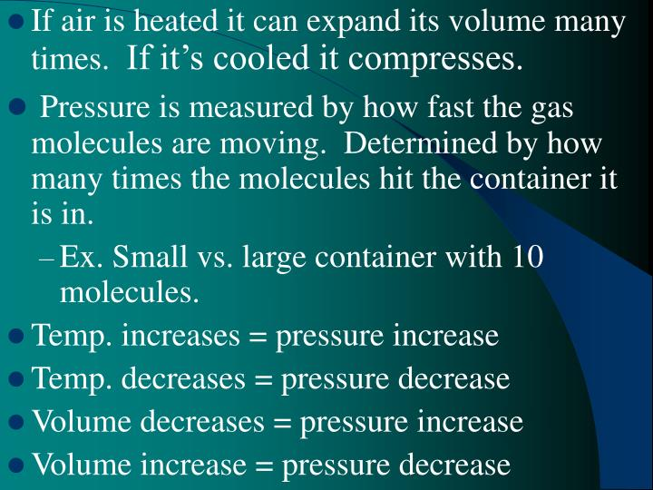 If air is heated it can expand its volume many times.