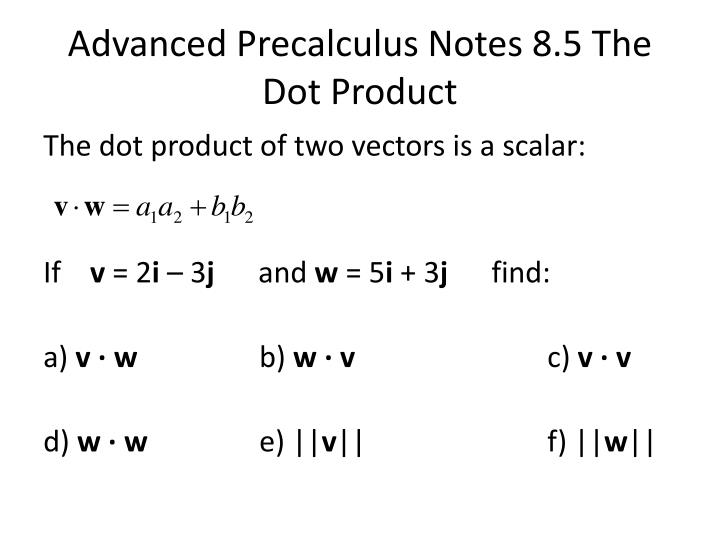 advanced precalculus notes 8 5 the dot product n.