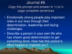 journal 6 copy this prompt and answer in to page complete sentences