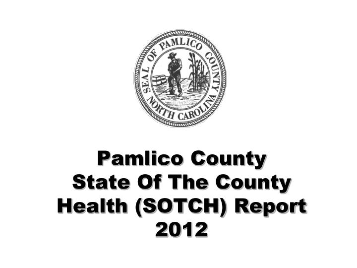 pamlico county state of the county health sotch report 2012 n.