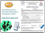 early release form for perfect attendance recognition award data entry inputs elr