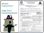 eschool truancy form judge court proceeding results