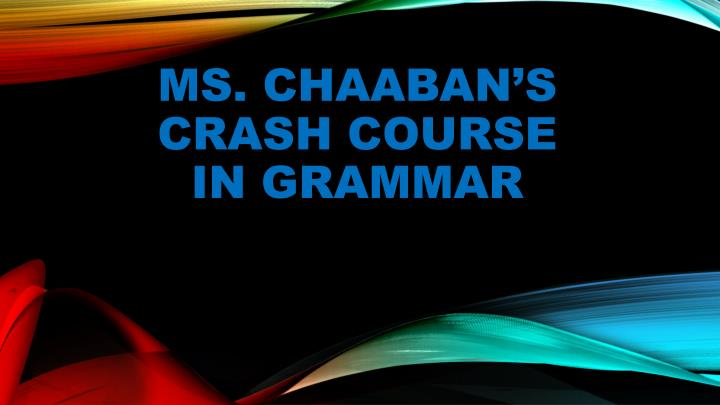 ms chaaban s crash course in grammar n.