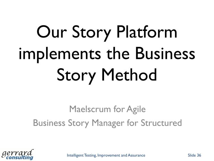 Our Story Platform implements the Business Story Method