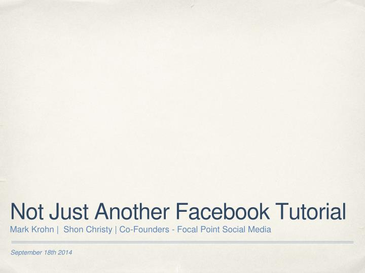 not just another facebook tutorial n.