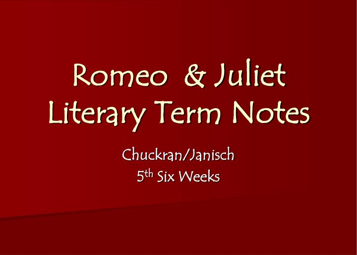 ppt romeo amp juliet literary term notes powerpoint  romeo juliet literary term notes