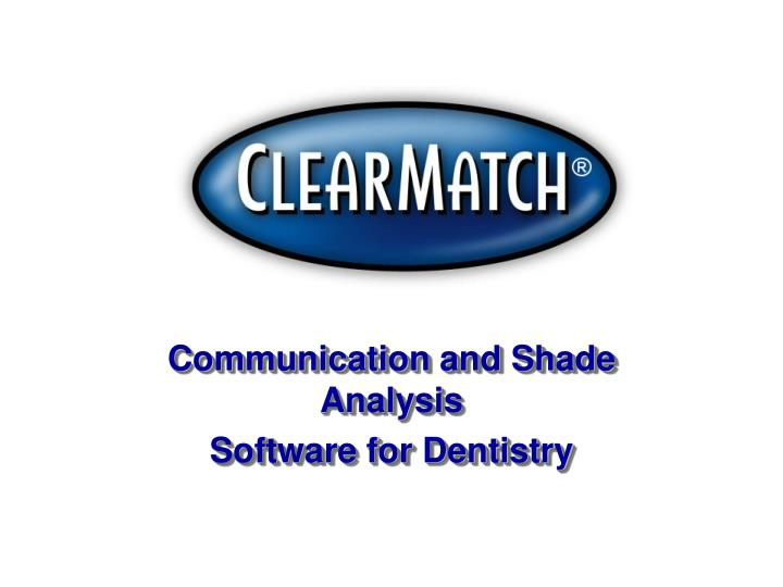 communication and shade analysis software for dentistry n.