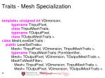 traits mesh specialization