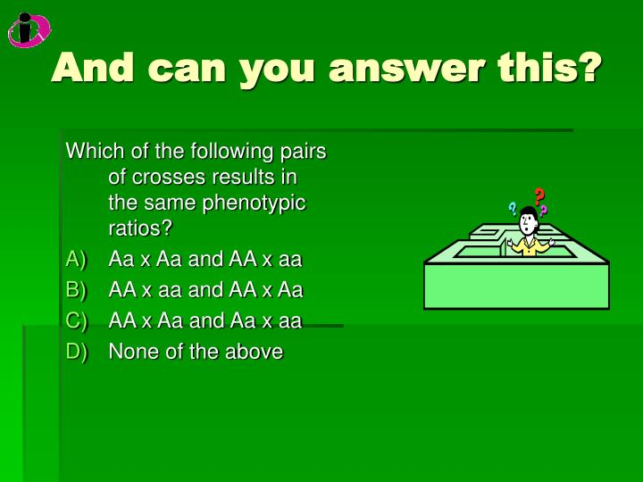 And can you answer this?